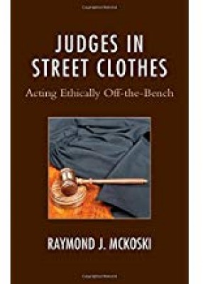 Judges in Street Clothes: Acting Ethically Off-the-Bench