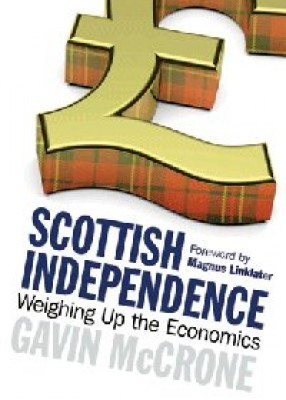 Scottish Independence: Weighing Up the Economics (2ed)