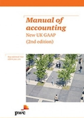Manual of Accounting: New UK GAAP (2ed)