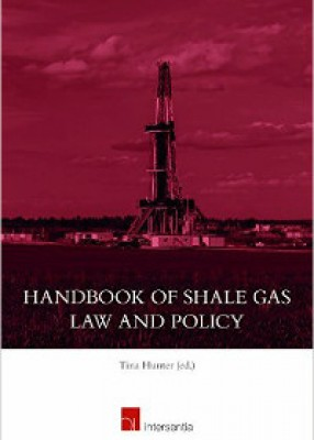 Handbook of Shale Gas Law and Policy Economics, Access, Law and Regulation in Key Jurisdictions