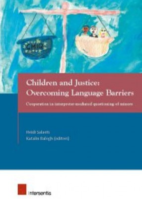 Children and Justice: Overcoming Language Barriers: Cooperation in Interpreter-Mediated Questioning of Minors