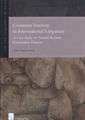 Common Interests in International Litigation: A Case Study on Natural Resource Exploitation Disputes