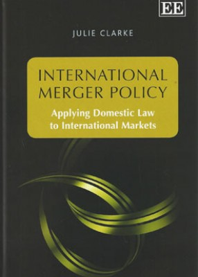 International Merger Policy: Applying Domestic Law to International Markets