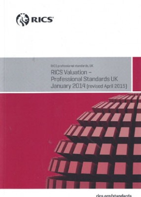 RICS Valuation: Professional Standards UK January 2014 (Revised April 2015)
