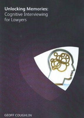 Unlocking Cognitive Memories: Cognitive Interviewing for Lawyers (Paperback)