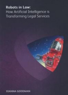 Robots in Law: How Artificial Intelligence is Transforming Legal Services