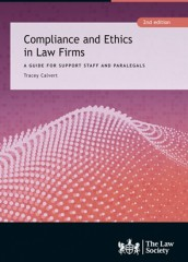 Compliance and Ethics in Law Firms: A Guide for Legal Support Staff (2ed)