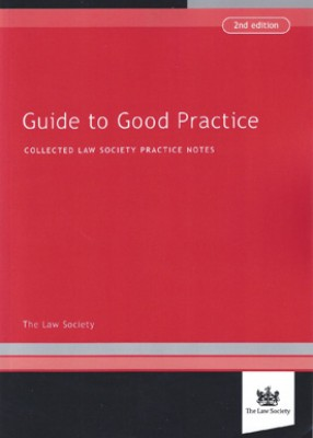 Guide to Good Practice: Collected Law Society Practice Notes (2ed)
