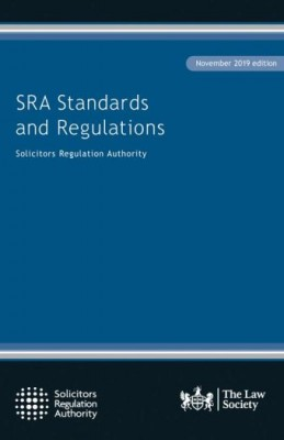 SRA Standards and Regulations: Solicitors Regulation Authority 2019