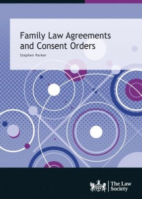 Family Law Agreements and Consent Orders