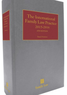 International Family Law Practice 2015-2016 (4ed)