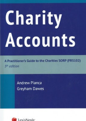 Charity Accounts: Practioner's Guide to the Charity SORP (5ed)