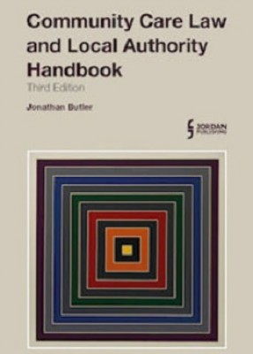 Community Care Law and Local Authority Handbook (3ed)