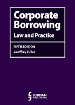 Corporate Borrowing: Law and Practice (5ed)