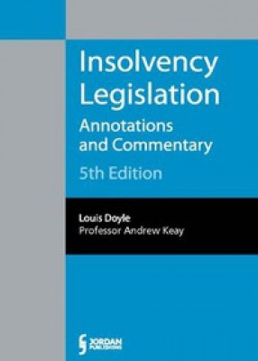 Insolvency Legislation: Annotations and Commentary 2015 Edition