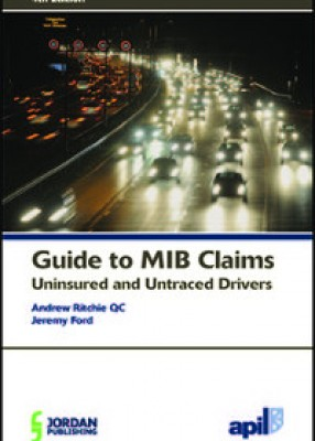 APIL Guide to MIB Claims (Uninsured & Untraced Drivers) (4ed)