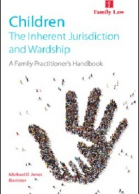 Children: The Internet, Jurisdiction and Wardship – A Family Practitioner's Handbook