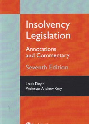 Insolvency Legislation: Annotations and Commentary 2018 (7ed)