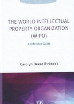 World Intellectual Property Organization (WIPO): A Reference Guide