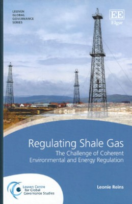 Regulating Shale Gas: The Challenge of Coherent Environmental and Energy Regulation