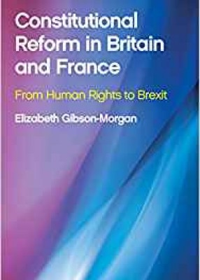Constitutional Reform in Britain and France: From Human Rights to Brexit