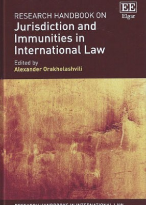 Research Handbook on Jurisdiction and Immunities in International Law