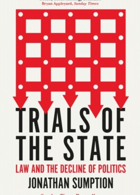 Trials of the State: Law and the Decline of Politics PB