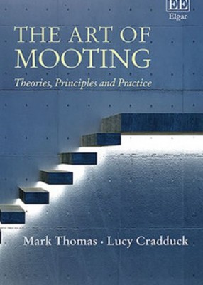 Art of Mooting: Theories, Principles and Practice