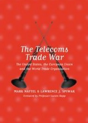 Telecoms Trade War: The United States, the European Union and the World Trade Organisation