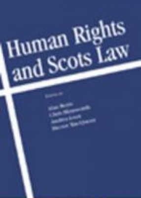 Human Rights and Scots Law: Comparative Perspectives on the Incorporation of the ECHR