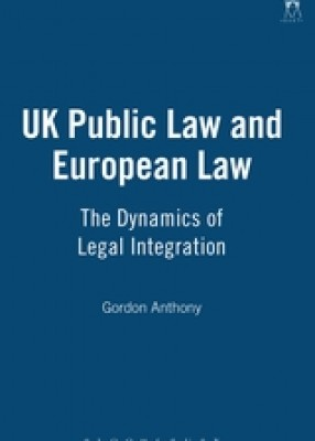 UK Public Law and European Law: The Dynamics of Legal Integration
