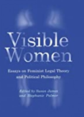 Visible Women: Essays on Feminist Legal Theory and Political Philosophy