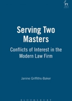 Serving Two Masters: Conflicts of Interest in the Modern Law Firm