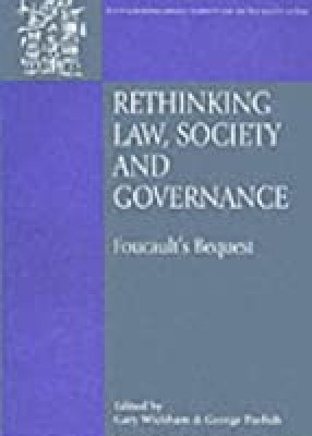 Rethinking Law, Society and Governance: Foucault's Bequest