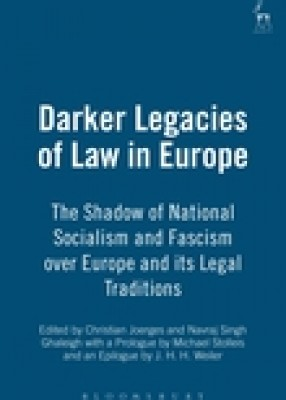 Darker Legacies of Law in Europe: The Shadow of National Socialism and Fascism over Europe and its Legal Traditions