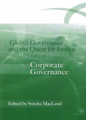 Global Governance and the Quest for Justice: Corporate Governance(Volume 2)