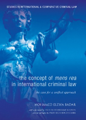 Concept of Mens Rea in International Criminal Law: The Case for a Unified Approach