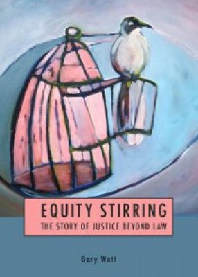 Equity Stirring: The Story of Justice Beyond Law