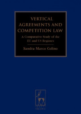 Vertical Agreements and Competition Law: A Comparative Study of the EU and US Regimes