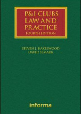 P & I Clubs: Law and Practice (4ed)