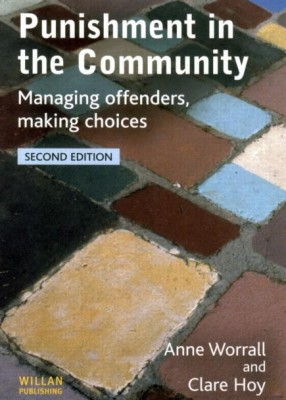 Punishment in the Community: Managing Offenders Making Choices (2ed)