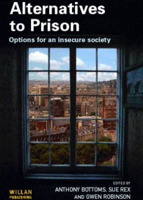Alternatives to Prison: Options for an Insecure Society