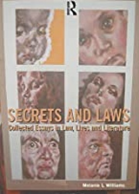 Secrets and Laws: Collected Essays in Law, Lives and Literature