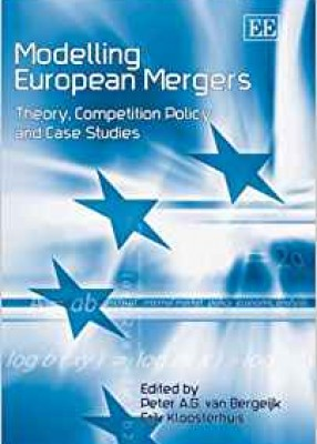 Modelling European Mergers: Theory, Competition Policy and Case Studies