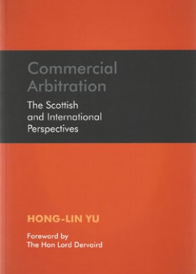 Commercial Arbitration: The Scottish and International Perspectives