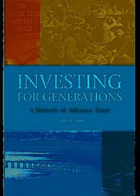 Investing for Generations: A History of the Alliance Trust