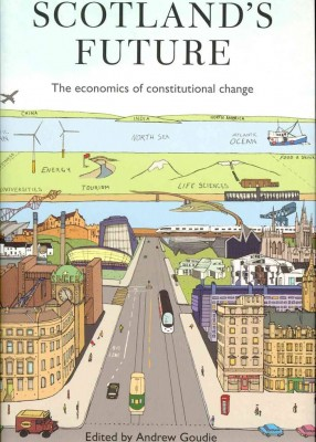 Scotland's Future: The Economics of Constitutional Change