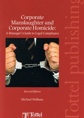 Corporate Manslaughter and Corporate Homicide (2ed)