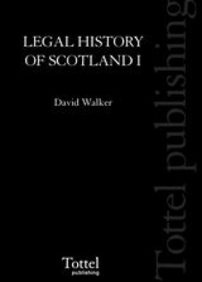 Legal History of Scotland: Vol 1 Beginnings to 1286