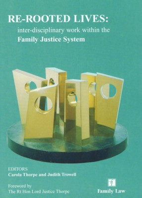 Re-Rooted Lives: Inter-disciplinary work within the Family Justice System (2ed)